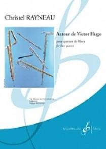 RAYNEAU C. AUTOUR DE VICTOR HUGO 4 FLUTES