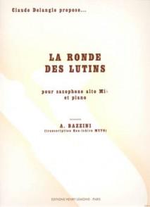 BAZZINI A. LA RONDE DES LUTINS SAXOPHONE MIB