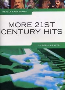 REALLY EASY PIANO MORE 21ST CENTURY HITS
