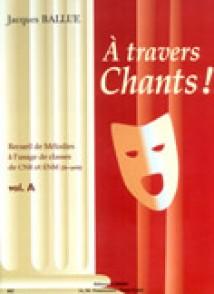 BALLUE J. A TRAVERS CHANTS! VOL A