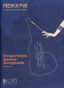 FRENCH FUN SERIE DES ANNEES FOLLES FINGERSTYLE GUITAR SONGBOOK VOL 1