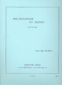 DUBOIS P.M. INCANTATION ET DANSE FLUTE