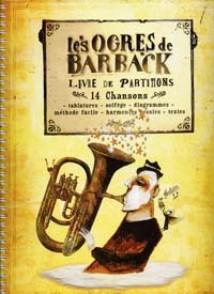 OGRES DE BARBACK (LES) 14 CHANSONS SCORE