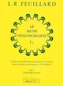 FEUILLARD L.R. LE JEUNE VIOLONCELLISTE VOL 1A