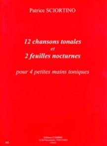 SCIORTINO P. 12 CHANSONS TONALES ET 2 FEUILLES NOCTURNES PIANO 4 MAINS
