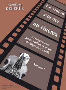 DELERUE G. LE VIOLON S'INVITE AU CINEMA VOL 1 VIOLON
