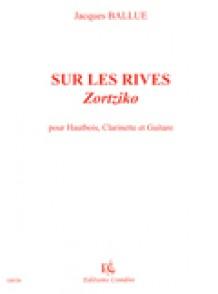 BALLUE J. SUR LES RIVES ZORTZIKO HAUTBOIS CLARINETTE GUITARE