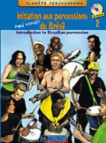 MINDY P. INITIATION AUX PERCUSSIONS DU BRESIL VOL 2