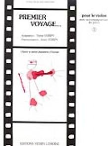 VOIRPY A. PREMIER VOYAGE VOL 1 VIOLON
