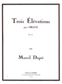 DUPRE M. TROIS ELEVATIONS OP 32 ORGUE