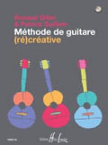 GILLET R./GUILLEM P. METHODE DE GUITARE (RE)CREATIVE