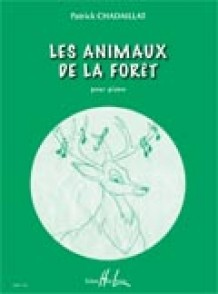 CHADAILLAT P. LES ANIMAUX DE LA FORET PIANO
