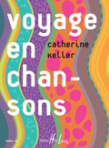 KELLER C. VOYAGE EN CHANSONS