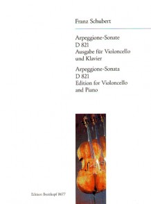 SCHUBERT F. SONATE ARPEGIONE D 821 VIOLONCELLE
