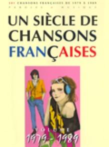 UN SIECLE DE CHANSONS FRANCAISES 1979 - 1989