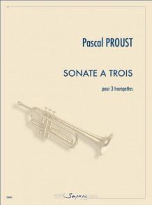 PROUST P. SONATE A TROIS TROMPETTES