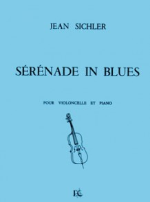 SICHLER J. SERENADE IN BLUES VIOLONCELLE