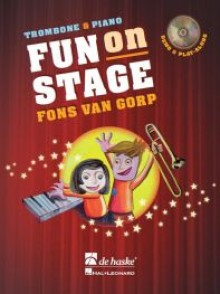 VAN GORP F. FUN ON STAGE TROMBONE (CLE DE FA)