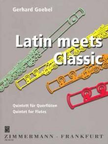 GOEBEL G. LATIN MEETS CLASSIC 5 FLUTES