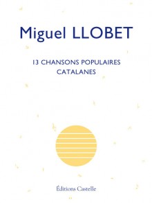 LLOBET M. 13 CHANSONS POPULAIRES CATALANES GUITARE