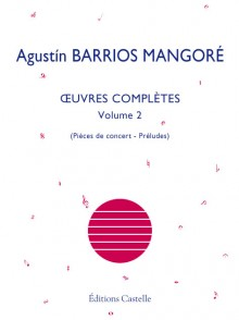 BARRIOS MANGORE A. OEUVRES COMPLETES VOL 2 GUITARE