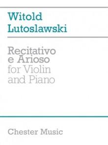 LUTOSLAWSKI W. RECITATIVO ARIOSO VIOLON