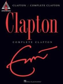CLAPTON E. COMPLETE CLAPTON GUITARE TABLATURE