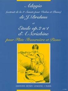 SCRIABINE A. ETUDES OPUS 2 N°1 /BRAHMS J. ADAGIO DE LA SONATE N°3 FLUTE