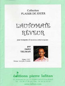TELMAN A. L'AUTOMATE REVEUR TROMPETTE UT OU SIB OU CORNET