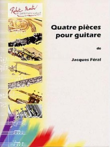 FERAL J. QUATRE PIECES GUITARE
