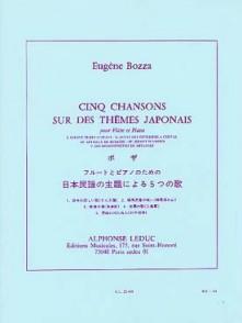 BOZZA E. 5 CHANSONS SUR DES THEMES JAPONAIS FLUTE