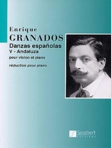 GRANADOS E. DANSE ESPAGNOLE N°5 ANDALUZA PIANO