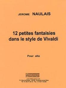 NAULAIS J. 12 PETITES FANTAISIES DANS LE STYLE DE VIVALDI ALTO SOLO