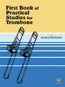 BORDNER FIRST BOOK OF PRATICAL STUDIES TROMBONE