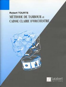 TOURTE R. METHODE DE TAMBOUR ET CAISSE CLAIRE D'ORCHESTRE