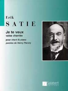 SATIE E. JE TE VEUX CHANT
