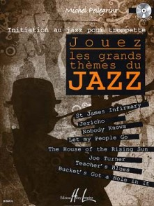 PELLEGRINO M. JOUEZ LES GRANDS THEMES DU JAZZ TROMPETTE