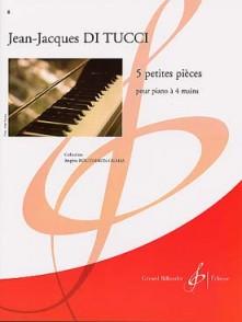 DI TUCCI J.J. 5 PETITES PIECES PIANO 4 MAINS