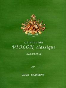 CLASSENS H. LE NOUVEAU VIOLON CLASSIQUE VOL A