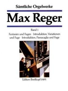 REGER M. OEUVRE COMPLETE VOL 1 ORGUE