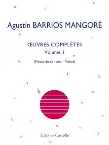 BARRIOS MANGORE A. OEUVRES COMPLETES VOL 1 GUITARE