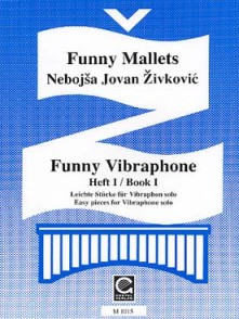 ZIVKOVIC N.J. FUNNY MALLETS VOL 1 VIBRAPHONE
