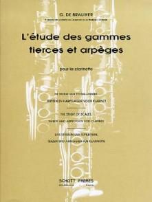 DE BRAUWER G. L'ETUDE DES GAMMES TIERCES ET ARPEGES CLARINETTE
