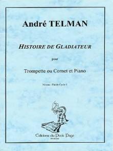 TELMAN A. HISTOIRE DE GLADIATEUR TROMPETTE