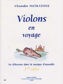 METRATONE A. VIOLONS EN VOYAGE 3ME CAHIER VIOLONS