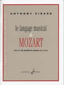 GIRARD A. LE LANGAGE MUSICAL DE MOZART