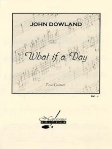 DOWLAND J. WHAT IF A DAY GUITARE