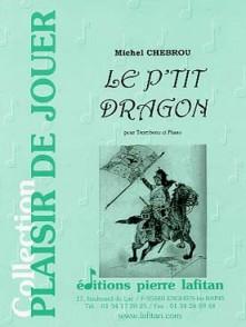 CHEBROU M. LE P'TIT DRAGON TROMBONE