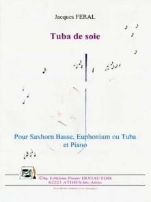 FERAL J. TUBA DE SOIE TUBA OU EUPHONIUM OU SAXHORN BASSE