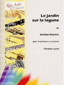 NAULAIS J. JARDIN SUR LA LAGUNE TROMBONE